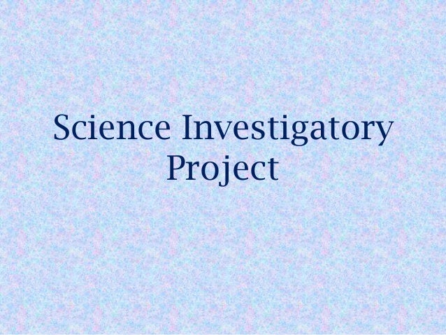 example of rationale in science investigatory project